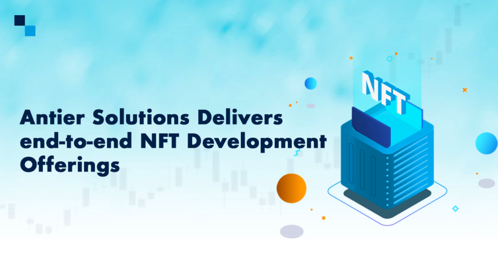 antier-solutions-aces-nft-development-services:-giving-more-bang-for-the-buck