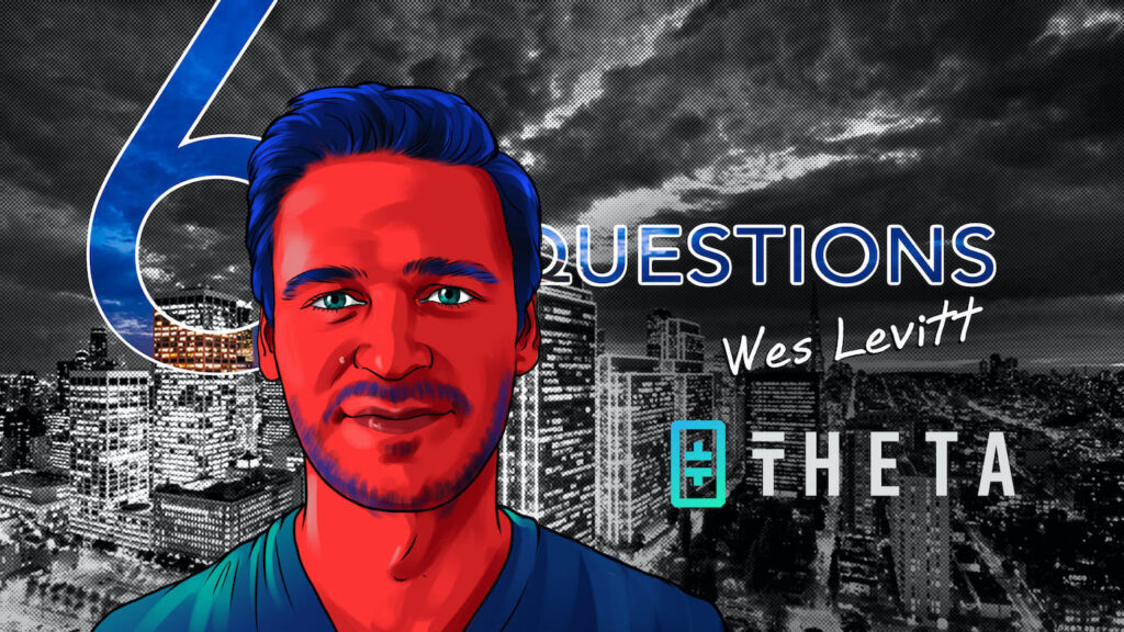 6-questions-for-wes-levitt-of-theta-labs
